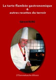 La tarte flambée gastronomique & autres recettes du terroir, Gérard Burg