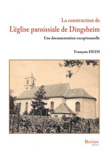 La construction de l'église paroissiale de Dingsheim