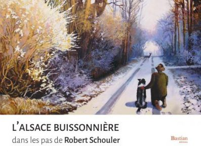 L'Alsace buissonnière dans les pas de Robert Schouler