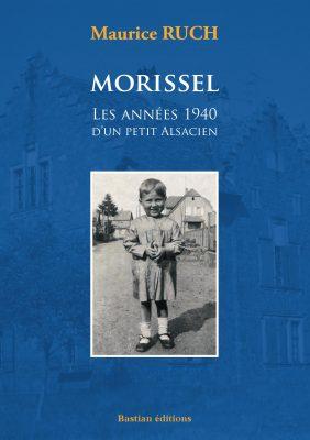 Morissel Les années 1940 d'un petit Alsacien, Maurice Ruch