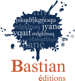 Bastian Editions