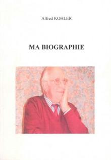Ma biographie, Alfred Kohler