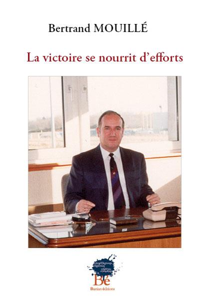 La victoire se nourrit d'efforts, Bertrand Mouillé