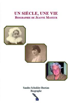 Un siècle, une vie, Biographie de Jeanne Mayeur