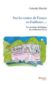 Sur les routes de France et d'ailleurs de Gabrielle Marchal