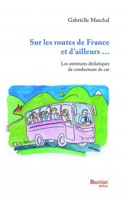 Livre Sur les routes de France et d ailleurs Gabrielle Marchal