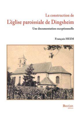 La construction de l'église paroissiale de Dingsheim
